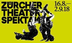 2018 Zürcher Theater Spektakel (bis 02.09.)